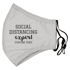 Custom Social Distancing Expert Face Mask