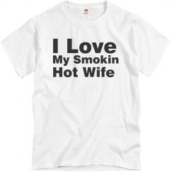 I Love My Smokin Hot Wife