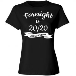 Foresight is 2020 #JesusSaves
