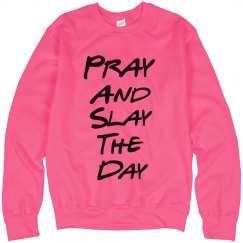 Pray and Slay Neon Pink SweatShirt