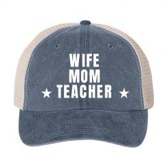 Wife Mom Teacher Hat