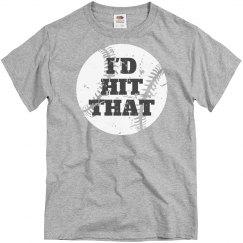 I'd Hit That Baseball Tee
