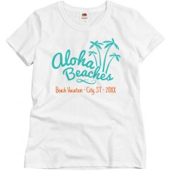 Aloha Beaches Custom Shirt