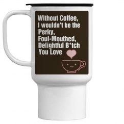 Perky, Foul Mouthed Coffee Mug