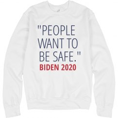 People Want to Be Safe 2020 Biden