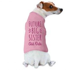 Future Big Sister To Be Dog Shirt