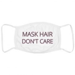 Mask Hair Don't Care