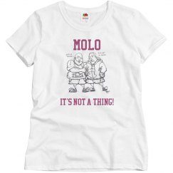 MoLo It's Not a Thing Ladies Fit