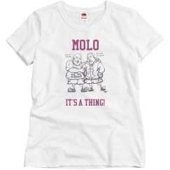 MoLo It's a Thing Ladies Fit