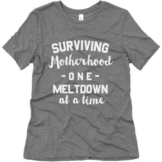 9a4dd213ba Surviving Motherhood One Meltdown at a Time Funny Tee Ladies Relaxed Fit  Super Soft Triblend T-Shirt