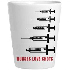 Nurses Love Shots Shot