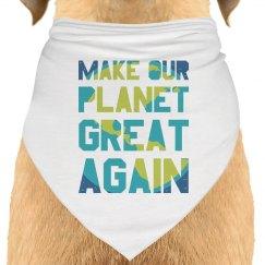 Make our planet great again dog bandana.