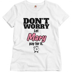 Let MARY pay for it!