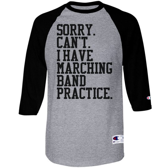 3fa6d363f Sorry Can't Funny Marching Band Practice Unisex 3/4 Sleeve Raglan T-Shirt:  This Mom Means Business!
