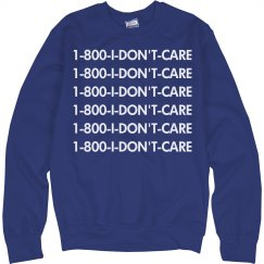 1-800-I-DON'T-CARE