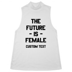Custom The Future is Female