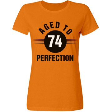 74 aged to perfection