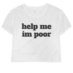 Help Me I'm Poor Text Tee