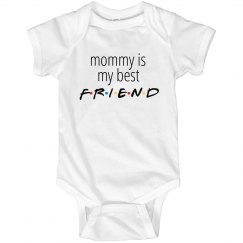 mommy is my best FRIEND