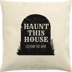 Haunt This House Custom Pillow