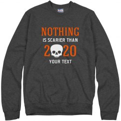 Nothing Is Scarier Than 2020 Skull Sweater