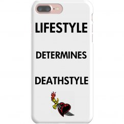 Lifestyle Determines Deathstyle - iPhone 7 Plus Case