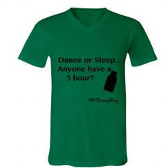 Dance or Sleep Mens V