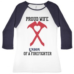 Proud Wife Union Firefighter