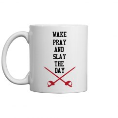 Wake, Pray, and Slay Mug