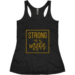 Strong as a Mother Gold