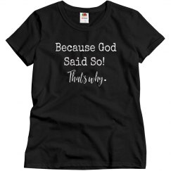 Because God Said So! That's Why .