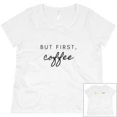 But First, Coffee Scoop Neck T-Shirt Plus Size