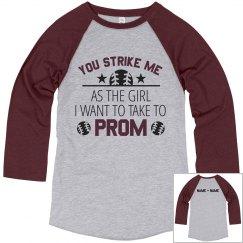 You Strike Me Custom Prom Proposal Tee