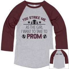 You Strike Me Custom Prom Proposal Tee