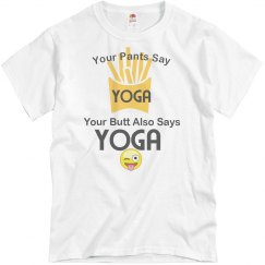 Be Nice! Your butt says yoga