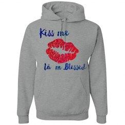 Kiss me I'm blessed hoodie