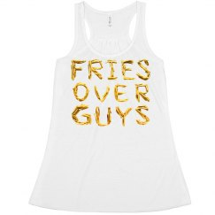 Fries Over Guys No Lies