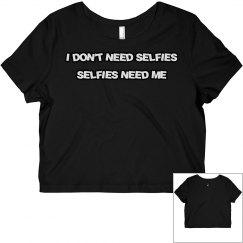 I DON'T NEED SELFIES™