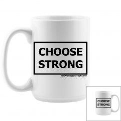 CHoose Strong Mug