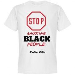 Stop Shooting Blk Ppl Tee
