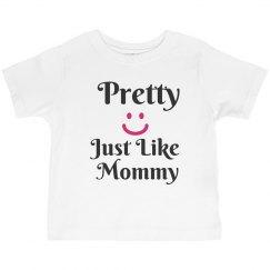 Pretty like mommy