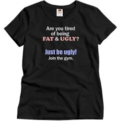 Fat & Ugly