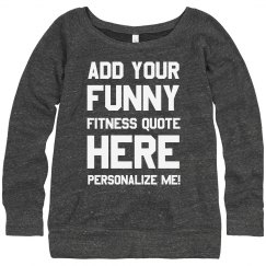 Custom Funny Workout Quote Sweats