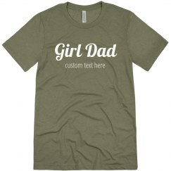 Custom Text Girl Dad Tee