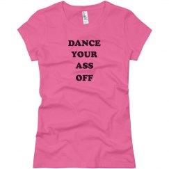 Pink Dance Your Ass Off Shirt