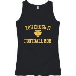 You crush it football mom