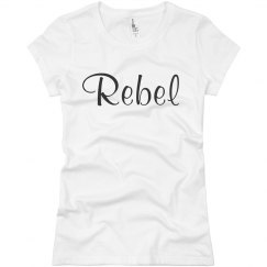 Shirt That Says Rebel