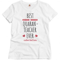 Best Quaran-Teacher Ever Custom