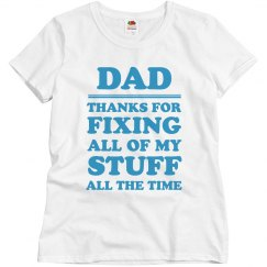 Dad Thanks For Always Fixing Stuff
