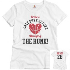 Bride's Last Dunk Basketball Bachelorette Shirts